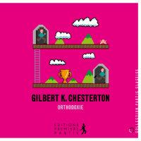 Gilbert K. Chesterton - Orthodoxie, Collection: Partie Classics